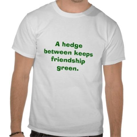 a hedge between